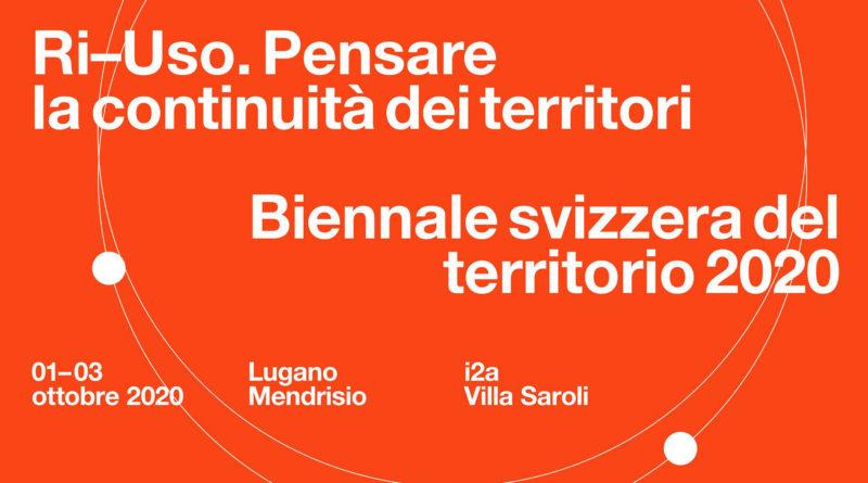 Biennale svizzera del territorio 2020 - Ri-Uso. Pensare la continuità dei territori